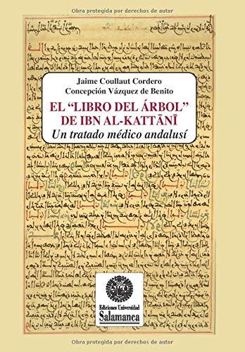 El «Libro del árbol» de Ibn al-Kattani: un tratado médico andalusí (Historia de la medicina)