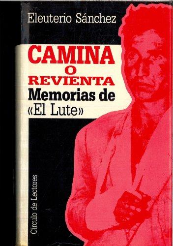 CAMINA O REVIENTA MEMORIAS DE (EL LUTE)