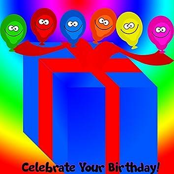 Celebrate Your Birthday!