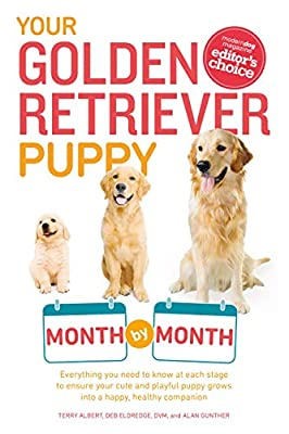 Your Golden Retriever Puppy Month by Month: Everything You Need to Know at Each Stage to Ensure Your Cute and Playful Puppy Grows into a Happy, Healthy Companion (Your Puppy Month by Month) from Alpha