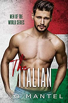 The Italian (Men Of The World Book 3) by [J.O  Mantel]