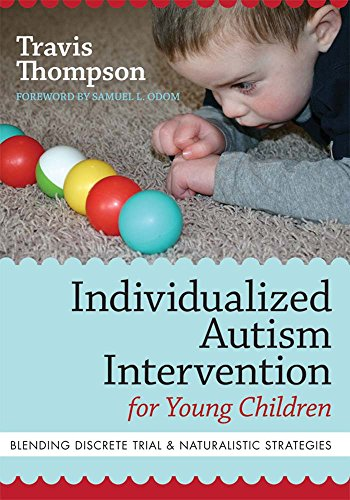 Individualized Autism Intervention for Young Children: Blending Discrete Trial and Naturalistic Stra