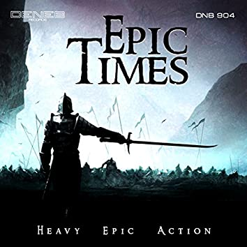 Epic Times (Heavy Epic Action)