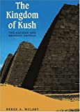 The Kingdom of Kush: The Napatan and Meroitic Empires