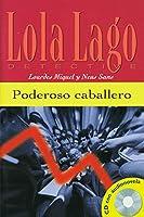 Poderoso caballero. Buch und CD. Lola Lago, detective. Nivel A2. (Lernmaterialien)