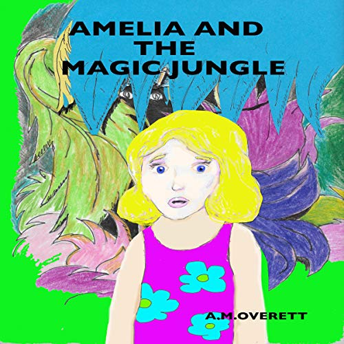 Amelia and the Magic Jungle audiobook cover art