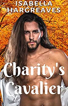 [Isabella Hargreaves]のCharity's Cavalier (Divided Isles series Book 2) (English Edition)