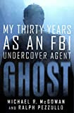 Image of Ghost: My Thirty Years as an FBI Undercover Agent