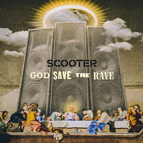 Scooter: God Save The Rave: Scooter