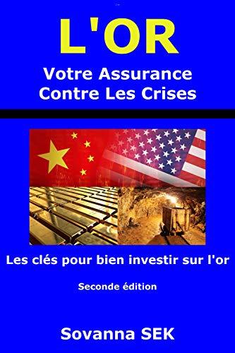 L'Or, Votre Assurance Contre Les Crises (Seconde Edition) (French Edition)