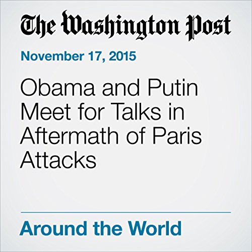 Obama and Putin Meet for Talks in Aftermath of Paris Attacks audiobook cover art