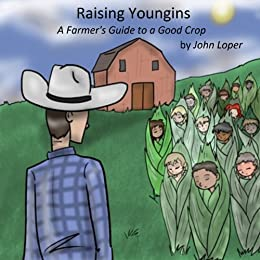 Raising Youngins: A Farmer's Guide to a Good Crop