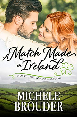 A Match Made in Ireland (Escape to Ireland Book 1) by [Michele Brouder, Jessica Peirce]