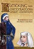 Kleidung des Mittelalters selbst anfertigen - Kopfbedeckungen für Mann und Frau