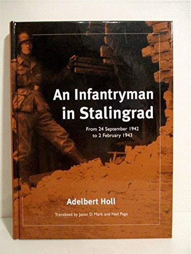 An Infantryman in Stalingrad: From 24 September 1942 to 2 February 1943