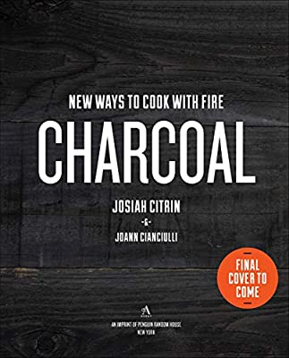 Charcoal: New Ways to Cook with Fire: A Cookbook by Avery