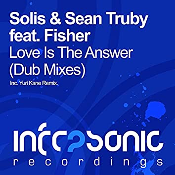 Love Is The Answer (Dub Mixes)