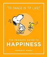 The Peanuts Guide to Happiness (Peanuts Guide to Life)