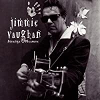 Strange Pleasure by Jimmie Vaughan (1994-04-12)