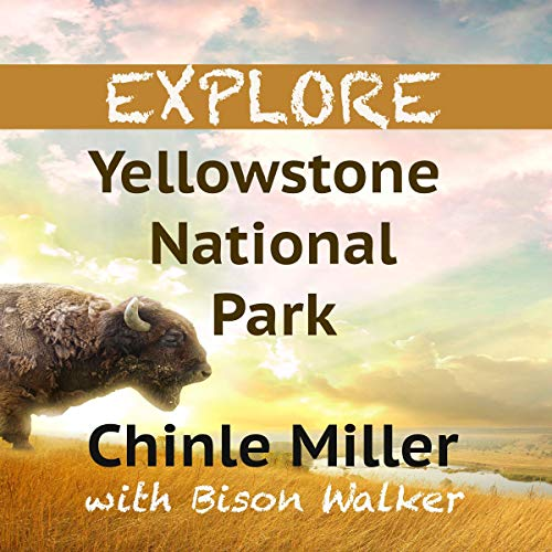 Explore Yellowstone National Park audiobook cover art