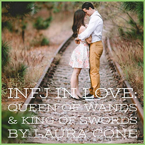INFJ in Love: Queen of Wands & the King of Swords                   By:                                                                                                                                 Laura Cone                               Narrated by:                                                                                                                                 Laura Cone                      Length: 5 mins     Not rated yet     Overall 0.0
