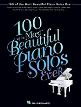 100 of the Most Beautiful Piano Solos Ever
