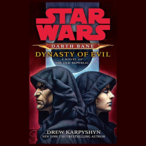 Dynasty of Evil     A Novel of the Old Republic              By:                                                                                                                                 Drew Karpyshyn                               Narrated by:                                                                                                                                 Jonathan Davis                      Length: 9 hrs and 22 mins     6,459 ratings     Overall 4.8
