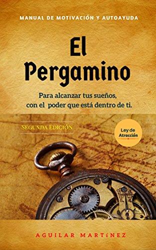 El Pergamino: Manual de Motivación y Autoayuda - Ley de Atracción (Ebooks de autoayuda / Self-help Ebooks)