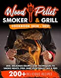 Wood Pellet Smoker and Grill Cookbook 2020 - 2021: For Real Pitmasters. 200+ Delicious Recipes and Techniques to Smoke Meats, Fish, and Vegetables Like a Pro (English Edition)