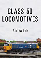 Class 50 Locomotives (Class Locomotives)