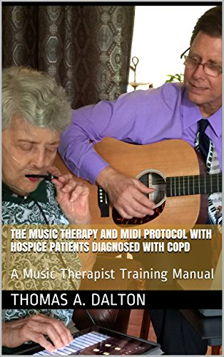 The Music Therapy and MIDI Protocol with Hospice Patients Diagnosed with COPD: A Training Manual for Music Therapists