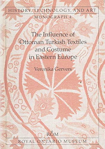 Compare Textbook Prices for Influence of Ottoman Turkish Textiles and Costume in Eastern Europe, With Particular Reference to Hungary History, technology, and art First Edition ISBN 9780888542588 by Gervers, Veronika