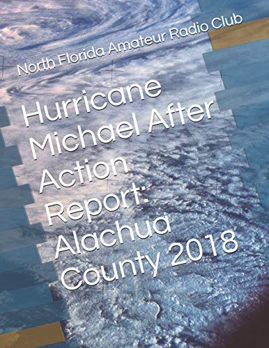 Hurricane Michael After Action Report: Alachua County 2018