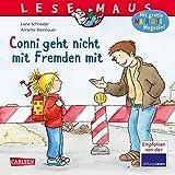 LESEMAUS 137: Conni geht nicht mit Fremden mit (137) - Liane Schneider