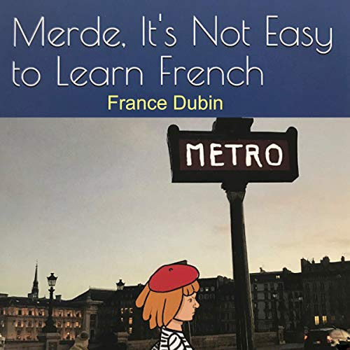 Merde, It's Not Easy to Learn French audiobook cover art