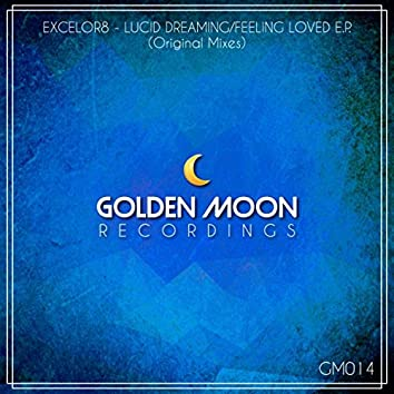 Lucid Dreaming / Feeling Loved E.P.