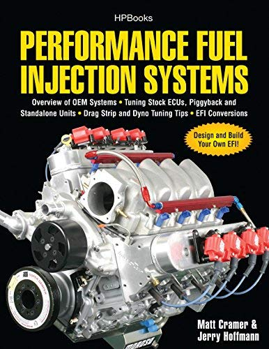 Performance Fuel Injection Systems: Overview of OEM Systems, Tuning Stock ECUs, Piggback and Standalone Units, Drag Strip and Dyno Tuning Tips, EFI Co[ PERFORMANCE FUEL INJECTION SYSTEMS: OVERVIEW OF OEM SYSTEMS, TUNING STOCK ECUS, PIGGBACK AND STANDALONE UNITS, DRAG STRIP AND DYNO TUNING TIPS, EFI CO ] by Cramer, Matt (Author ) on Aug-03-2010 Paperback