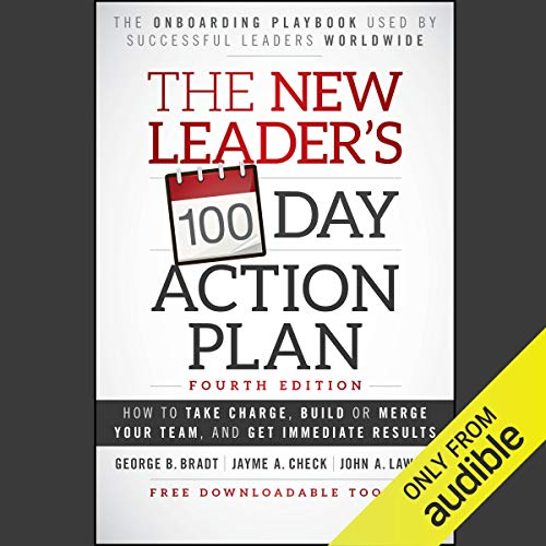 Couverture de The New Leader's 100-Day Action Plan: Fourth Edition