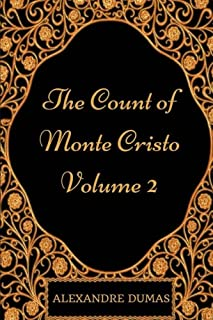 The Count Of Monte Cristo - Volume 2: By Alexandre Dumas : Illustrated