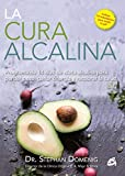 La Cura Alcalina: Programa de 14 días de dieta alcalina para perder peso, ganar energía y recobrar la salud (Nutrición y Salud)