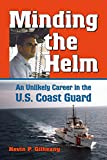 Minding the Helm: An Unlikely Career in the U.S. Coast Guard (North Texas Military Biography and Memoir Series Book 14)
