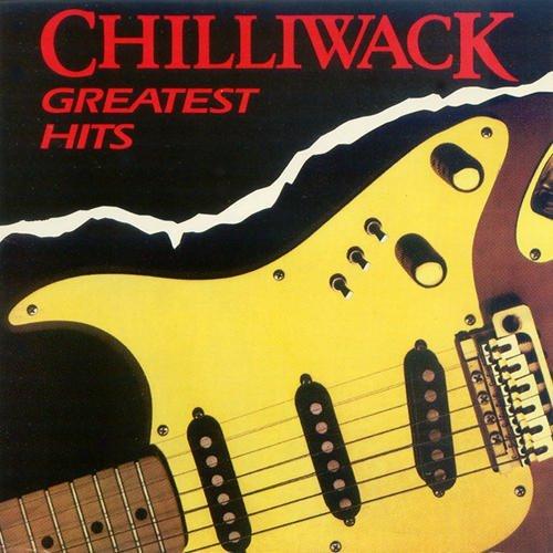 Chilliwack Greatest Hits [Import anglais]