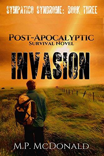 Invasion: A Post-Apocalyptic Survival Novel (Sympatico Syndrome Book 3) (English Edition) PDF Books