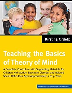 Teaching the Basics of Theory of Mind: A Complete Curriculum with Supporting Materials for Children with Autism Spectrum D...