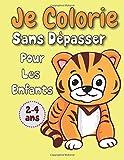 Je Colorie Sans Dépasser Pour Les Enfants 2-4 Ans: Livre de  coloriage pour les enfants, cahier de coloriage animaux mignons pour les enfants garçons et filles
