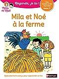 Regarde, je lis - Mila et Noé à la ferme - Lecture CP Niveau 2