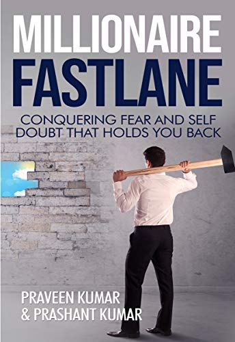 Millionaire Fastlane: Conquering Fear and Self Doubt that Holds You Back (How To Create Wealth Book 8) (English Edition)