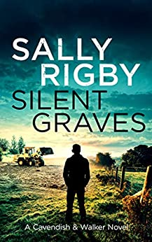 Silent Graves: A Cavendish & Walker Novel - Book 9 by [Sally  Rigby]