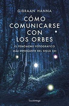 Cómo comunicarse con los orbes  Spanish Edition
