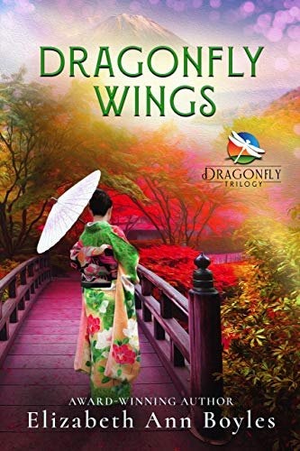 Dragonfly Wings: A Historical Novel of Japan (Dragonfly Trilogy Book 2) by [Elizabeth Ann Boyles]